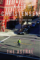 Staff Pick - The Astral by Kate Christensen