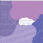 Staff Pick - The Tiny Wife by Andrew Kaufman