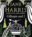 Staff Pick - Gillespie and I by Jane Harris