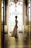 Staff Pick - The American Heiress by Daisy Goodwin