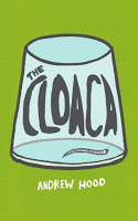 Staff Pick - The Cloaca, by Andrew Hood
