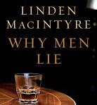 Staff Pick - Why Men Lie by Linden MacIntyre