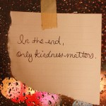 Kindness Matters to Me, Does It Matter to You?