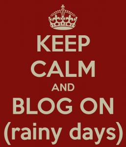 keep-calm-and-blog-on-rainy-days-1