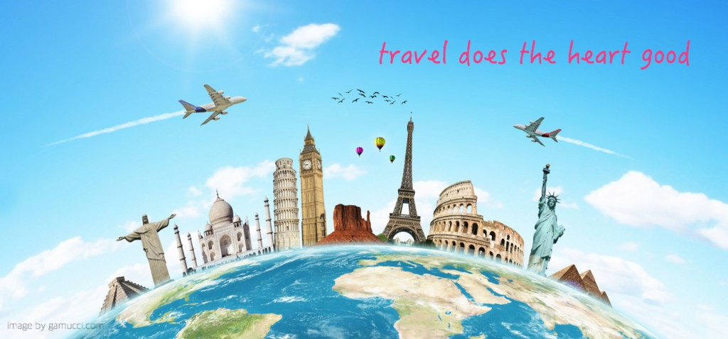 travel does the heart good