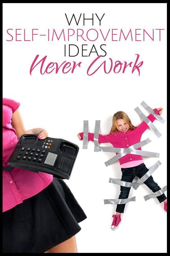 Why Self-Improvement Ideas Never Work
