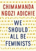 http://discover.halifaxpubliclibraries.ca/?q=title:we%20should%20all%20be%20feminists